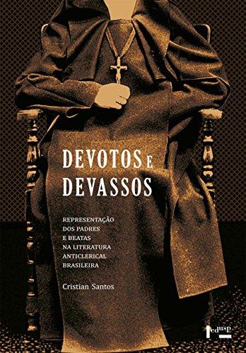 9788531414527: Devotos e Devassos: Representacao dos Padres e Beatas na Literatura Anticlerical Brasileira
