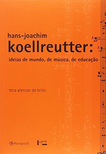 9788531415579: Hans-Joachim Koellreutter. Idéias de Mundo, de Música, de Educação (Em Portuguese do Brasil)
