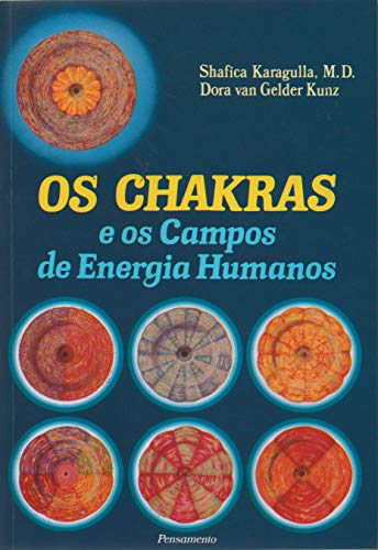 9788531500893: Os Chakras e os Campos de Energia Humanos (The Chakras and the Human Fields of Energy)