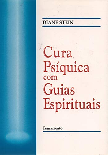 9788531501548: Cura Psíquica Com Guias Espirituais