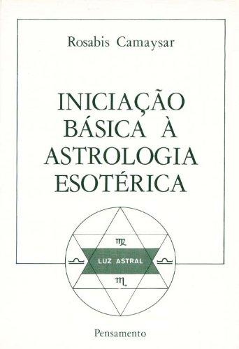 9788531503306: Iniciação Básica a Astrologia Esotérica