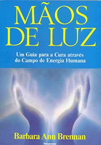 Mãos de Luz (Em Portuguese do Brasil) - Barbara Ann Brennan