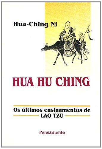 9788531510120: Hua Hu Ching: Últimos Ensinamentos de Lao Tzu