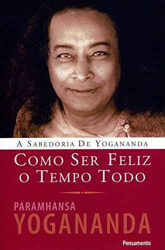 9788531515415: Como Ser Feliz o Tempo Todo (Em Portuguese do Brasil)