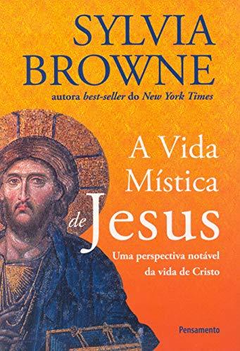 9788531515477: Vida Mistica de Jesus: Uma Perspectiva Notavel Da (Em Portugues do Brasil)