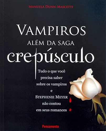 9788531516344: Vampiros. Além da Saga Crepúsculo (Em Portuguese do Brasil)
