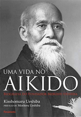 9788531517181: Uma Vida no Aikido (Em Portuguese do Brasil)