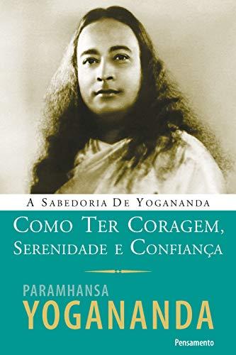 9788531518058: Como Ter Coragem, Serenidade e Confiança (Em Portuguese do Brasil)