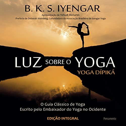 9788531519246: Luz Sobre o Yoga: O Guia Classico de Yoga Escrito Pelo Embaixador do Yoga no Ocidente