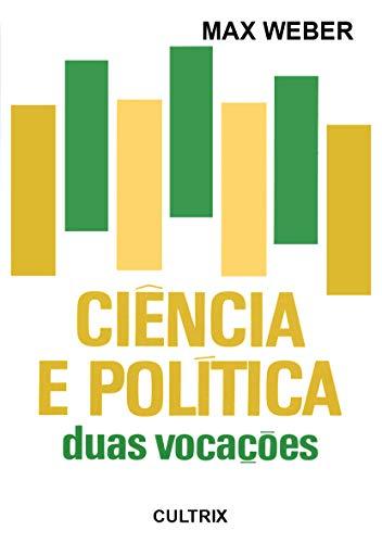 Ci?ncia E Pol?tica. Duas Voca??es (Em Portuguese do Brasil): Max Weber