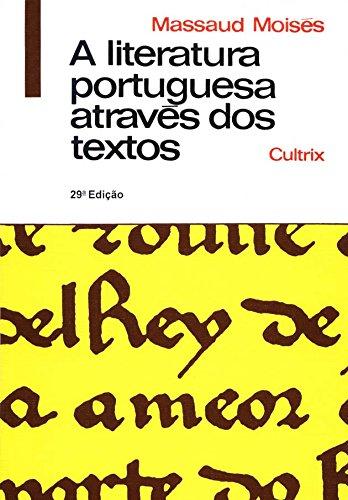 Literatura Portuguesa Atravàs dos Textos, A: Massaud Moises