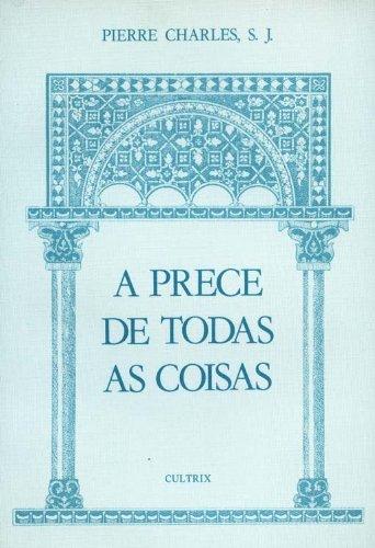 9788531603167: A Prece De Todas As Coisas (Em Portuguese do Brasil)