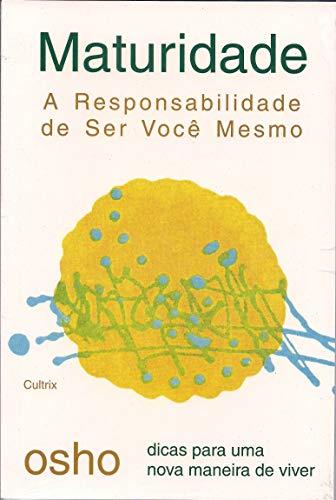 9788531606908: Maturidade. A Responsabilidade de Ser Você Mesmo (Em Portuguese do Brasil)