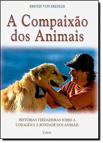 9788531606960: Compaixão dos Animais, A