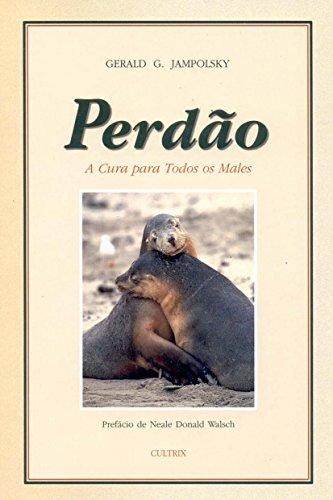 9788531607059: Perdão. A Cura Para Todos os Males (Em Portuguese do Brasil)