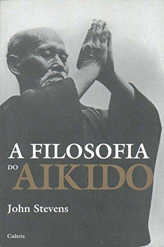 9788531608223: Filosofia do Aikido, A