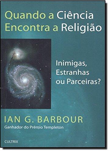 9788531608513: Quando a Ciência Encontra a Religião