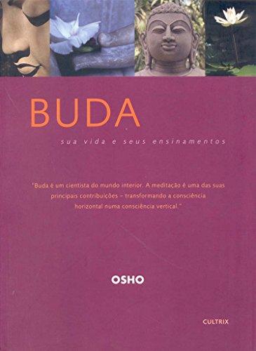 Buda Sua Vida e Seus Ensinamentos (Em Portuguese do Brasil) - Osho