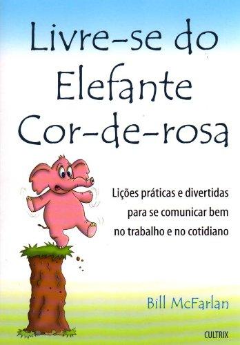9788531609473: Livre-se do Elefante Cor-de-Rosa (Em Portuguese do Brasil)