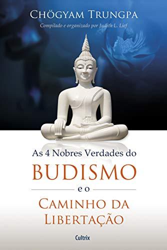 9788531612251: Quatro Nobres Verdades do Budismo e o Caminho da Libertacao, As