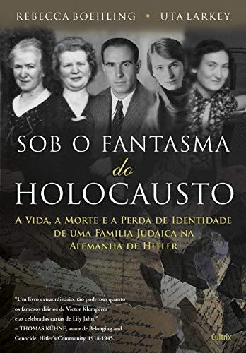 9788531612305: Sob O Fantasma Do Holocausto (Em Portuguese do Brasil)