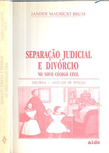 Separacao judicial e divorcio no novo codigo: Brum, Jander Mauricio