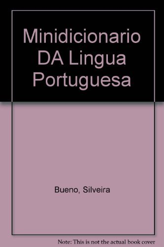 Minidicionario DA Lingua Portuguesa (Portuguese Edition): Bueno, Silveira