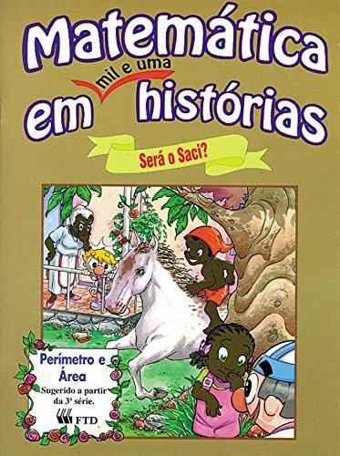 9788532238429: Matemática Em Mil Histórias. Será O Saci? Perímetro E Área (Em Portuguese do Brasil)