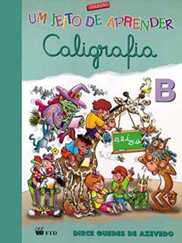 9788532241559: Um Jeito de Aprender Caligrafia B (Em Portuguese do Brasil)