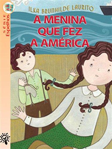 9788532246257: Menina que Fez a América, A