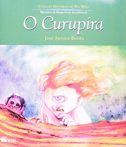 O Curupira - Coleção Histórias do Rio: José Arthur Bogéa