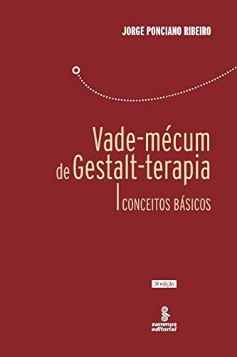 Vade-M?cum de Gestalt-terapia (Em Portuguese do Brasil): Jorge Ponciano Ribeiro
