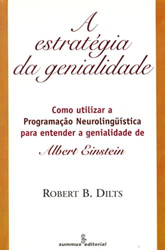 9788532305916: A Estratégia Da Genialidade. Como Utilizar A Pnl Para Entender A Genialidade De Albert Einstein (Em Portuguese do Brasil)