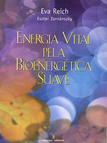 9788532306852: Energia Vital Pela Bionergética Suave (Em Portuguese do Brasil)