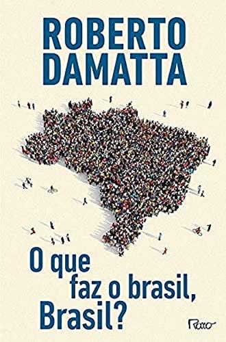 O Que Faz O Brasil, Brasil?: Roberto DaMatta