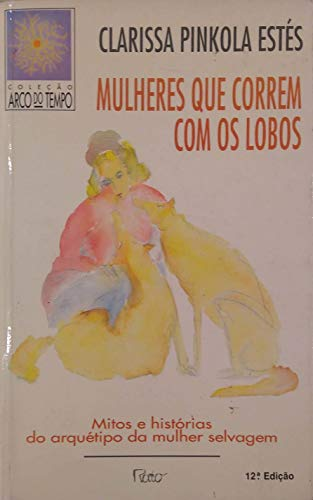 Mulheres Que Correm Com Os Lobos (Em Portuguese do Brasil) - Estes, Clarissa P