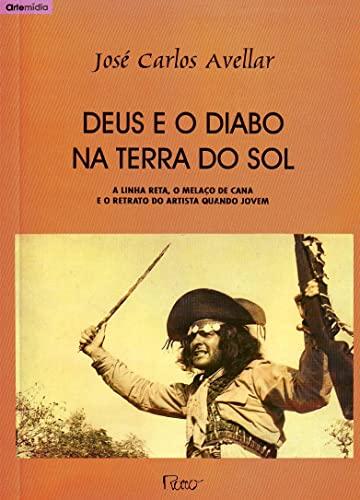 Deus e o diabo na terra do: Avellar, José Carlos