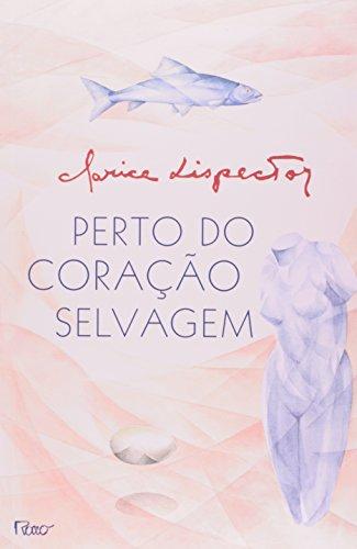 Perto do Coração Selvagem (Em Portuguese do Brasil) - Lispector, Clarice