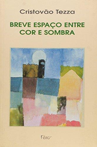 Breve espaco entre cor e sombra (Portuguese Edition) - Tezza, Cristova~o