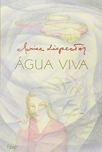 Agua Viva (Portuguese Edition) - Clarice Lispector