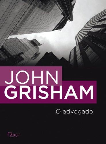 O Advogado (Em Portugues do Brasil): John Grisham