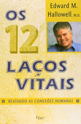 9788532514370: 12 Lacos Vitas, Os: Reatando as Conexoes Humanas