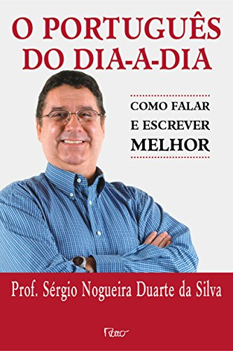 9788532515803: Português do Dia-a-Dia: Como Falar e Escrever Melhor, O