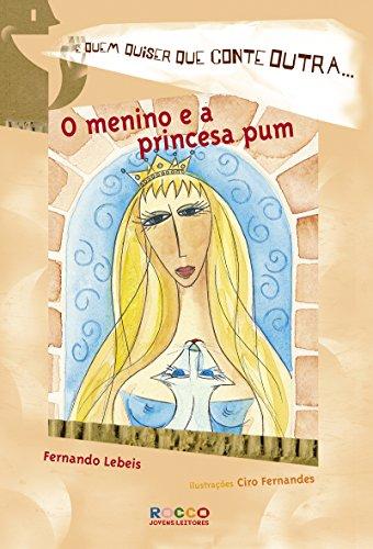 9788532516176: Menino e a Princesa Pum, O: Colecao E Quem Quiser Que Conte Outra