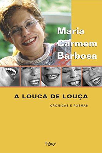 9788532518927: Louca De Louca, A - Cronicas E Poemas (Em Portuguese do Brasil)