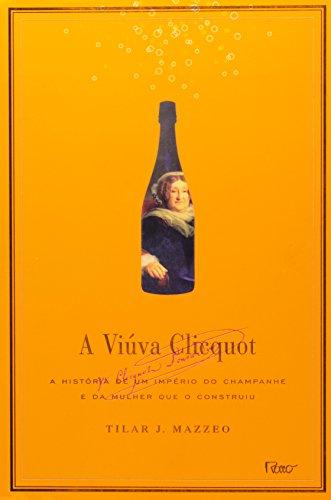 9788532524195: Viuva Clicquot: A Historia de Um Imperio do Champa (Em Portugues do Brasil)