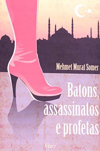 Batons assassinatos e profetas: Mehmet Murat Somer