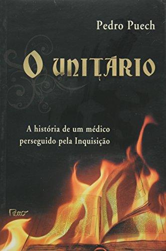 9788532524607: UnitArio, O: A HistOria de um MEdico Perseguido Pela InquisiCAo