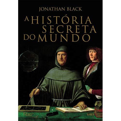 9788532524683: A História Secreta do Mundo (Em Portuguese do Brasil)