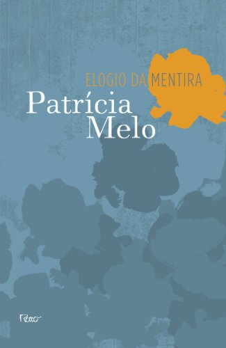 9788532525253: Elogio da Mentira (Em Portuguese do Brasil)